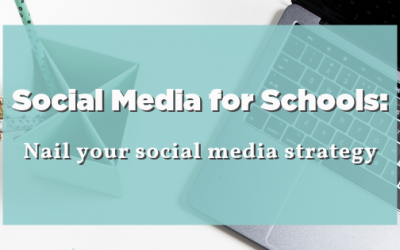 Social Media for Schools: Nail your social media strategy