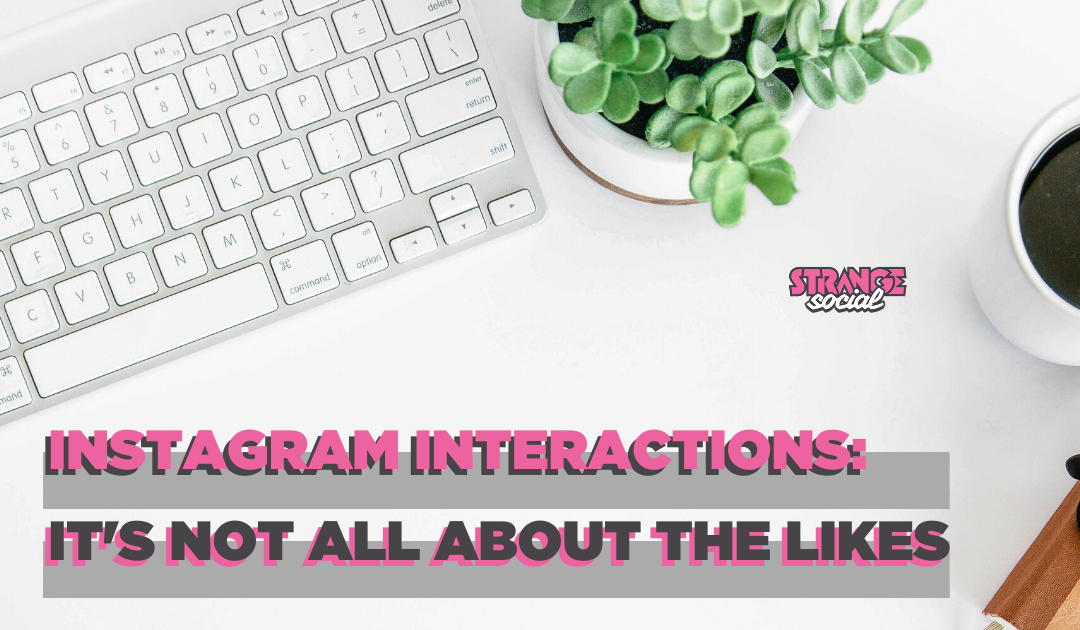 Which Instagram Interaction is the most important?