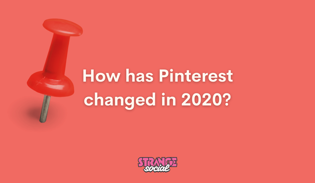 How has Pinterest changed in 2020?